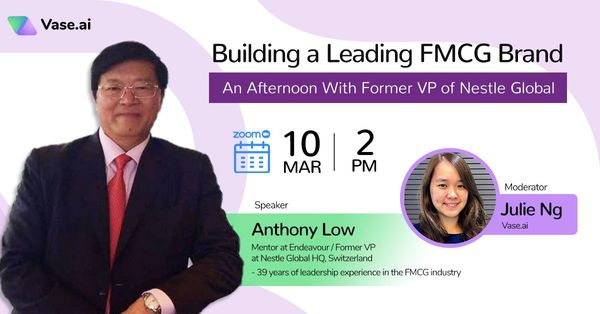 Building Brands: A Webinar with Anthony Low, former VP of Nestle Global